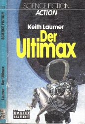 Laumer, Keith;  Der Ultimax - Science Fiction-Roman