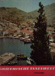 Arendt, Erich und Katja Heyek-Arendt:  Griechische Inselwelt