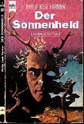 Farmer, Philip Jose;  Der Sonnenheld - Science Fiction-Roman