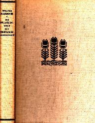 Rammner, Walter; Die Pflanzenwelt der deutschen Landschaft - Das Leben der Pflanzen in ihrer Umwelt 397 einfarbige und 72 mehrfarbige Abbildungen