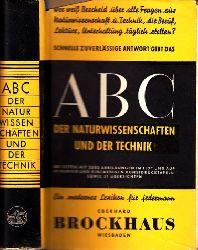 Autorengruppe; ABC der Naturwissenschaften und der Technik Mit rund 2000 Abbildungen im Text und aui 42 einfarbigen und bunten Tafelseiten sowie 31 Übersichten
