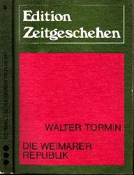 Tormin, Walter;  Die Weimarer Republik - Edition Zeitgeschehen