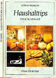 Neumann, Lothar; Haushalttips für jung und alt 3. Auflage, Taschenbuchausgabe