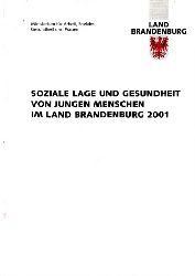 Autorengruppe;  Soziale Lage und Gesundheit von jungen Menschen im Land Brandenburg 2001
