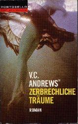 Andrews, V. C.:  Zerbrechliche Träume