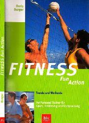 Burger, Doris; Fitness Fun Action - Trends und Workouts - Ihr Personal Trainer für Sport, Ernährung und Entspannung