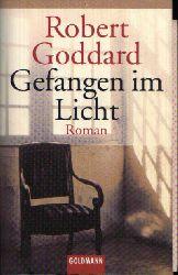 Goddard, Robert:  Gefangen im Licht