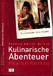 Amster-Burton, Matthew;  Kulinarische Abenteuer mit einem Kleinkind - Ein kochender Vater erzählt mit 41 Rezepten