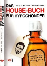 Schaab, Niklas und Felix Schaab;  Das House-Buch für Hypochonder - Die Behandlungsmethoden im Reality-Check