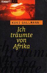 Gallmann, Kuki: Ich träumte von Afrika Knaur XXL-Taschenbuchausgabe