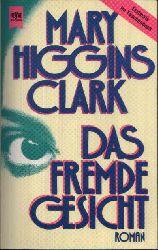 Higgins Clark, Mary;  Das fremde Gesicht