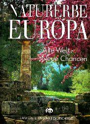 Lieckfeld, Claus-Peter;  Naturerbe Europa - Alte Welt, Neue Chancen