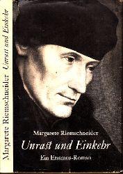 Riemschneider, Margarete;  Unrast und Einkehr - Ein Erasmus-Roman