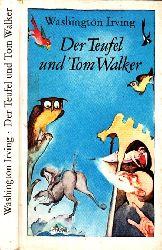 Irving, Washington; Der Teufel und Tom Walker - Märchen und Sagen Illustrationen von Wolfgang Würfel 1. Auflage