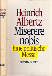Albertz, Heinrich;  Miserere nobis - Eine politische Messe