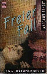 Erhart, Margaret:  Freier Fall Roman einer ungewöhnlichen Liebe