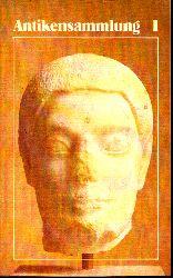 Heres, Gerald und Max Kunze; Antikensammlung I - Griechische und römische Plastik - Führer durch die Ausstellungen