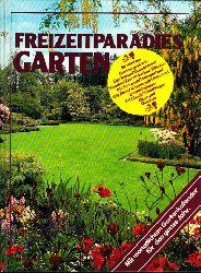 Goltz, Ursula und Gabriele Tolmein; Freizeitparadies Garten