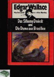Barcley, Alex und Edgar Wallace:  Das Silberne Dreieck und Die Dame aus Brasilien