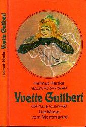 Hanke, Helmut; Yvette Guilbert - Die Muse vom Montmartre
