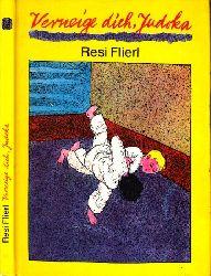 Flierl, Resi;  Verneige dich, Judoka Illustrationen von Eberhard Neumann
