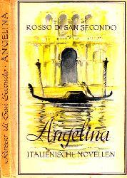 di San Secondo, Rosso; Angelina - Italienische Novelle Mit Zeichnungen von Ludwig Mayer-Reck