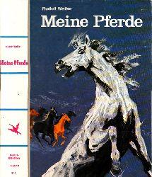Walter, Rudolf; Meine Pferde - Ein Leben mit Pferden