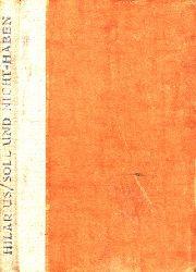 Hilarius; Soll und Nicht-Haben - Lustiges aus der Spedition - gesammelte Aufsätze aus der H.V.Z. Hafen-Verkehrs-Zeitung 1927-1930