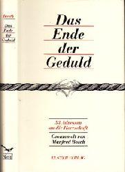 Bosch, Manfred;  Das Ende der Geduld - 53 Adressen an die Herrschaft