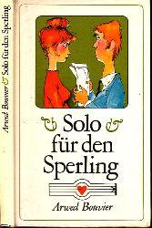Bouvier, Arwed; Solo für den Sperling 1. Auflage