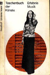 Krauthoff, Irmgard; Erlebnis Musik - Bausteine zum Musikverständnis - Taschenbuch der Künste 1. Auflage