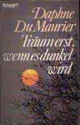 Du Maurier, Daphne: Träume erst, wenn es dunkel wird