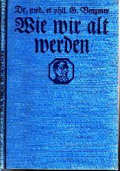 Venzmer, Gerhard; Wie wir alt werden - Alt werde und jung bleiben Band 1