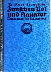 Floericke, Kurt; Zwischen Pol und Äquator - Tiergeographische Lebensbilder Mit 14 Bildern und Kärtchen