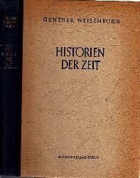Weisenborn, Günther;  Historien der Zeit - enthaltend die Dramen Babel, Die guten Feinde, Die Illegalen