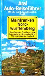 Autorengruppe; Aral Auto-Reiseführer - Mit Hotel- und Restaurantverzeichnis Band 5: Mainfranken, Nordwürttemberg 1. Auflage