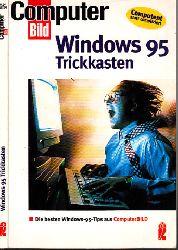 Autorengruppe; Windows 95 Trickkasten - Die besten Wiiidows-95-Tips aus ComputerBILD