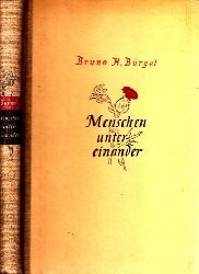 Bürgel, Bruno H.; Menschen untereinander - Ein Führer auf der Pilgerreise des Lebens 87.-116. tausend