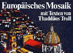Troll, Thaddäus; Europäisches Mosaik Mit 93 Farbfotos