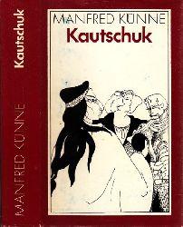 Künne, Manfred; Kautschuk - Roman eines Rohstoffes 15. Auflage