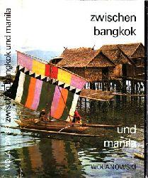 Wolanowski, Lucjan; Zwischen Bangkok und Manila - Unterwegs in Südostasien 1. Auflage, (1.-15. Tausend)