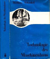 Meißner, Erwin und Hans Schenkel; Technologie des Maschinenbaus 467 Bilder, 18 Tafeln 10., unveränderte Auflage