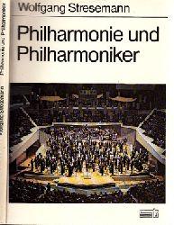 Stresemann, Wolfgang; Philharmonie und Philharmoniker