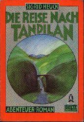 Heuck, Sigrid:  Die Reise nach Tandilan Abenteuer-Roman - Gullivers Bücher, Taschenbücher für Kinder, Band 51