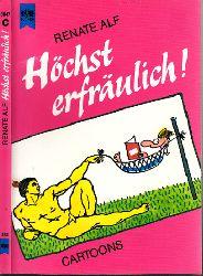 Alf, Renate; Höchst erfräulich! - Cartoons