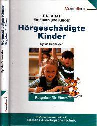 Schneider, Sylvia;  Hörgeschädigte Kinder - Der Eltern-Ratgeber RAT & TAT für Eltern und Kinder