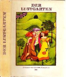 Cwojdrak, Günther;  Der Lustgarten Illustriert von Renate Totzke-Israel