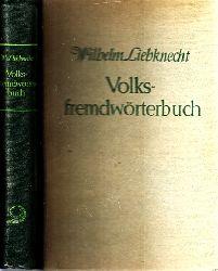 Liebknecht, Wilhelm; Volksfremdwörterbuch neu bearbeitete, berichtigte und erweiterte Auflage