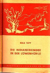 Tepp, Max; Die Indianerkinder in der Löwenhöhle
