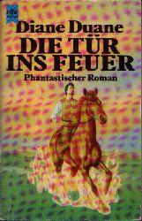 Duane, Diane: Die Tür ins Feuer Phantastischer Roman